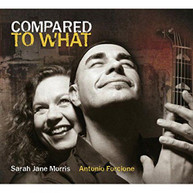 SARAH JANE MORRIS / ANTONIO  FORCIONE - COMPARED TO WHAT (UK) CD