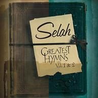 SELAH - GREATEST HYMNS 1 & 2 CD