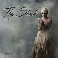THY SHADE - LAST GOODBYE (UK) CD