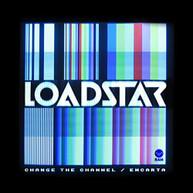 LOADSTAR - CHANGE THE CHANNEL / ENCARTA (UK) VINYL
