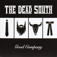 DEAD SOUTH - GOOD COMPANY (IMPORT) CD