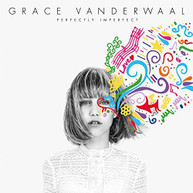 GRACE VANDERWAAL - PERFECTLY IMPERFECT CD