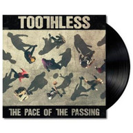 TOOTHLESS - THE PACE OF THE PASSING VINYL