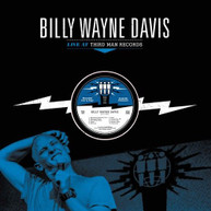 BILLY WAYNE DAVIS - LIVE AT THIRD MAN RECORDS VINYL
