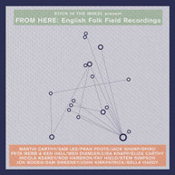 STICK IN THE WHEEL PRESENT - FROM HERE: ENGLISH FOLK FIELD RECORDINGS VINYL