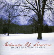 TIM GREEN &  TRIO CAMBIA - CHANGE OF SEASONS CD