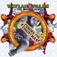 WAYLAN ST. PALAN &  THE MAGIC ELVES - COMING FOR CHRISTMAS CD