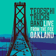 TEDESCHI TRUCKS BAND - LIVE FROM THE FOX OAKLAND CD
