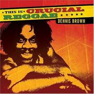 DENNIS BROWN - CRUCIAL REGGAE: DENNIS BROWN CD.