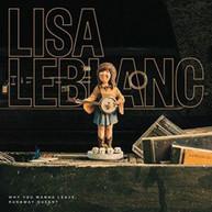 LISA LEBLANC - WHY DO YOU WANNA LEAVE RUNAWAY QUEEN? (IMPORT) VINYL.