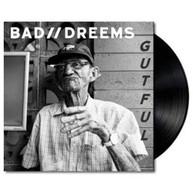 BAD//DREEMS - GUTFUL VINYL