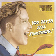 BLAIR CRIMMINS - YOU GOTTA SELL SOMETHING VINYL