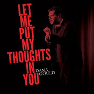 DANA GOULD - LET ME PUT MY THOUGHTS IN YOU VINYL