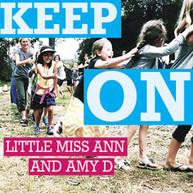 LITTLE MISS ANN &  AMY D - KEEP ON CD
