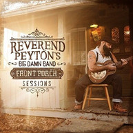 REVEREND PEYTON'S BIG DAMN BAND - FRONT PORCH SESSIONS VINYL