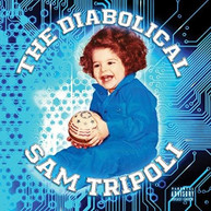SAM TRIPOLI - DIABOLICAL CD
