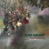 TOM GRANT - SIPPING BEAUTY CD