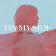 WALKER -SMITH,KIM - ON MY SIDE VINYL