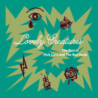 NICK CAVE &  THE BAD SEEDS - LOVELY CREATURES: BEST OF NICK CAVE & BAD CD