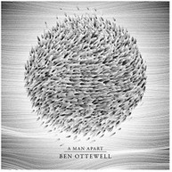 BEN OTTEWELL - MAN APART CD