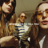 HAIM - SOMETHING TO TELL YOU * CD