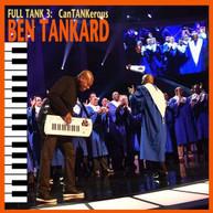 BEN TANKARD - FULL TANK 3: CANTANKEROUS CD
