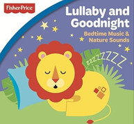 FISHER PRICE: LULLABY & GOODNIGHT: BEDTIME CD