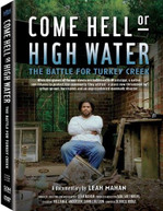 COME HELL OR HIGH WATER: BATTLE FOR TURKEY CREEK DVD