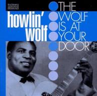HOWLIN WOLF - WOLF AT YOUR DOOR VINYL