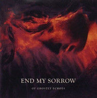 END MY SORROW - OF GHOSTLY ECHOES (UK) CD