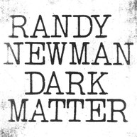 RANDY NEWMAN - DARK MATTER CD