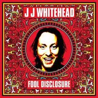 JJ WHITEHEAD - FOOL DISCLOSURE VINYL