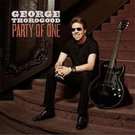 GEORGE THOROGOOD - PARTY OF ONE (DIGIPAK) * CD
