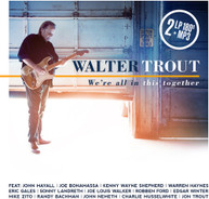 WALTER TROUT - WE'RE ALL IN THIS TOGETHER VINYL