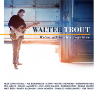 WALTER TROUT - WE'RE ALL IN THIS TOGETHER CD