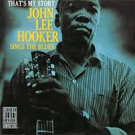 JOHN LEE HOOKER - THAT'S MY STORY: JOHN LEE HOOKER SINGS THE BLUES VINYL