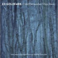 ED GOLDFARB - COLD DECEMBER FLIES AWAY CD