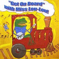 MISS LOU -LOU - GET ON BOARD WITH MISS LOU-LOU CD