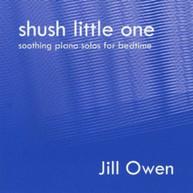 JILL OWEN - SHUSH LITTLE ONE CD
