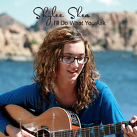 SKYLEE SHEA - ILL DO WHAT YOU ASK CD