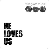 WIREGRASS MUSIC - HE LOVES US CD