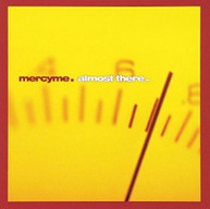 MERCYME - ALMOST THERE CD