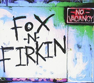 FOX N FIRKIN - NO VACANCY CD