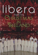 LIBERA - ANGELS SING - CHRISTMAS IN IRELAND DVD
