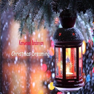 KENWOOD ANDERSON - CHRISTMAS DREAMING CD