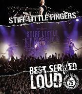 STIFF LITTLE FINGERS - BEST SERVED LOUD BLURAY
