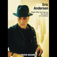 ERIC ANDERSEN - MINGLE WITH THE UNIVERSE: WORLDS OF LORD BYRON VINYL