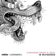 JD MCPHERSON - UNDIVIDED HEART & SOUL VINYL
