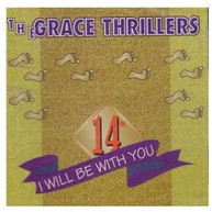 GRACE THRILLERS - I WILL BE WITH YOU CD