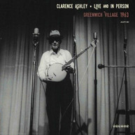 CLARENCE ASHLEY - LIVE & IN PERSON: GREENWICH VINYL